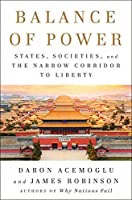 Balance of Power: States, Societies, and the Narrow Corridor to Liberty