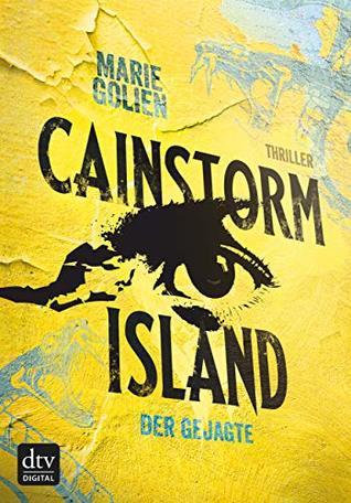 Cainstorm Island - Der Gejagte by Marie Golien