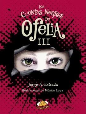 Los cuentos negros de Ofelia III (Ofelia, #3)