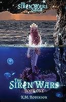 The Siren Wars (The Siren Wars Saga) (Volume 1)