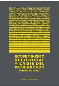 Ecofeminismo descolonial y crisis del patriarcado