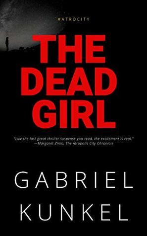 The Dead Girl (The Atrocity Epic Book 1)