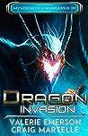 Dragon Invasion: Mystics, Dragons, & Spaceships (Mystically Engineered Book 1)