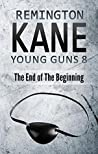 The End of the Beginning (Young Guns #8)