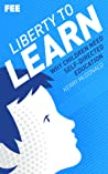 Liberty to Learn: Why Children Need Self-Directed Education