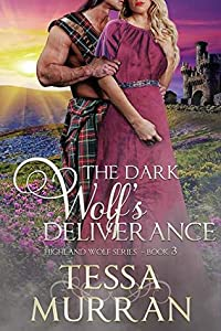 The Dark Wolf's Deliverance (The Highland Wolf, #3)