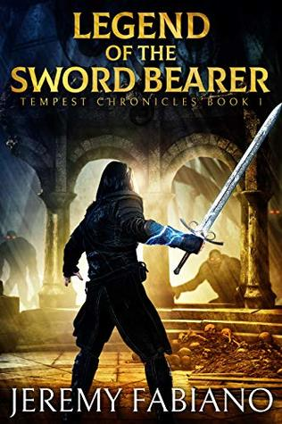 Legend of the Sword Bearer (Tempest Chronicles, Book 1) - Jeremy Fabiano