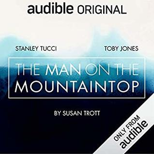 The Man on the Mountaintop by Susan Trott