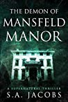 The Demon of Mansfeld Manor (The Paranormal Archaeologist #1)