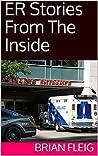 ER Stories from the Inside