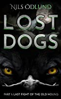 Last Fight of the Old Hound (Lost Dogs, 1)