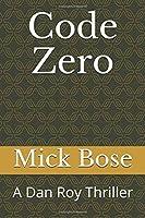 Code Zero: A Dan Roy Thriller