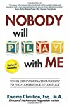 Nobody Will Play With Me by Kwame Christian