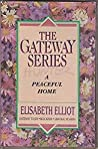 The Gateway Series- A Peaceful Home (A Peaceful Home)