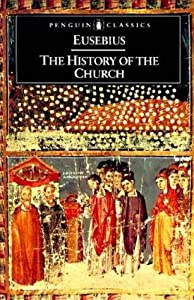 The History of the Church: From Christ to Constantine
