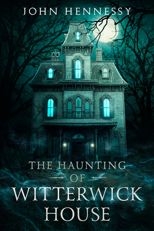 The Haunting of Witterwick House