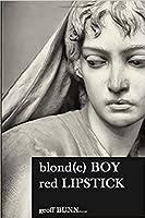 Blonde Boy, Red Lipstick
