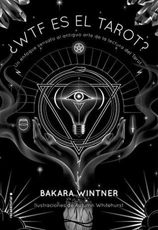 Reseña #75: ¿WTF es el Tarot? - Bakara Wintner