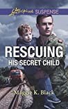Rescuing His Secret Child (True North Heroes Book 3)