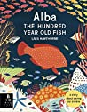 The Alba the Hundred Year Old Fish