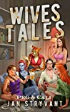 Wives Tales #3: Peg & Cali (The Valens Legacy)