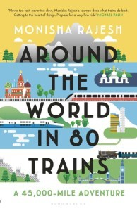 Around the World in 80 Trains: A 45,000-Mile Adventure