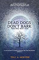 Dead Dogs Don't Bark (A Collection of Poetic Wisdom for the Discerning (Series 2))
