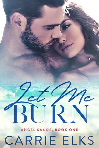 Let Me Burn (Angel Sands #1)