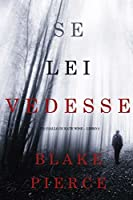 Se lei vedesse (Kate Wise #2)