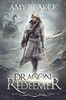 Dragon Redeemer (World of Aluvia Book 3)