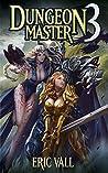 Dungeon Master 3 (Dungeon Master, #3)