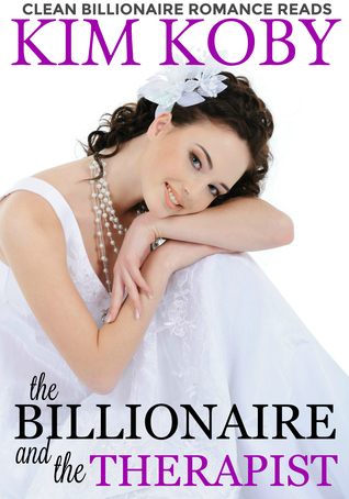 The Billionaire and the Therapist by Kim Koby