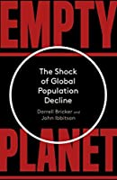 Empty Planet: The Shock of Global Population Decline
