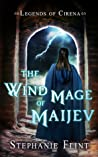 The Wind Mage of Maijev (Legends of Cirena, #1)
