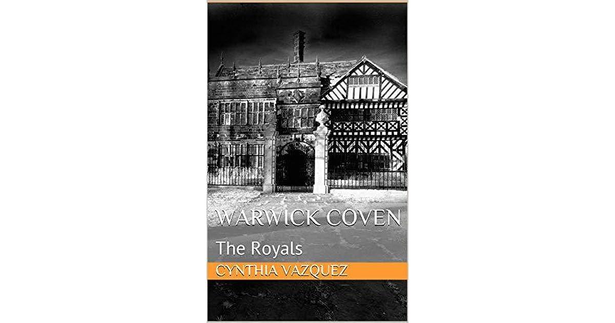 Warwick Coven: The Royals by Cynthia Vazquez