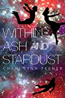 Within Ash and Stardust (The Xenith Trilogy #3)
