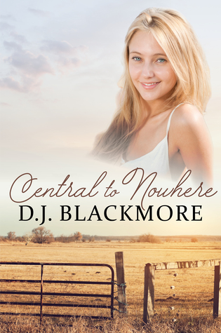Central to Nowhere by D.J.  Blackmore