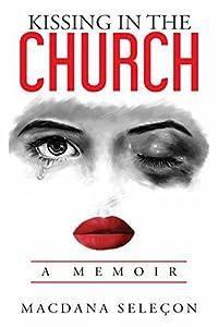 Kissing In The Church: A Memoir