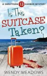 Is This Suitcase Taken? (Sweetfern Harbor Mystery #13)