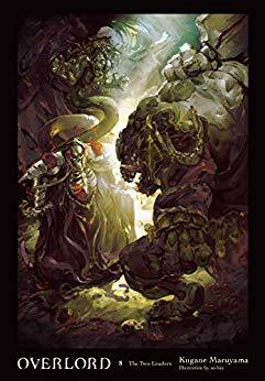 Overlord, Vol  8 (light novel): The Two Leaders by Kugane Maruyama