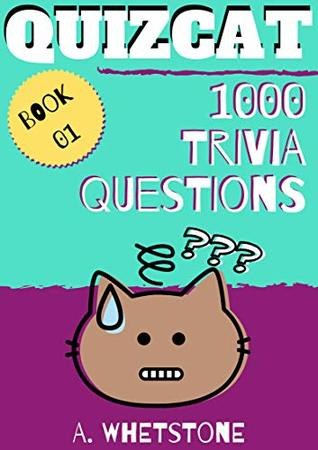 Quizcat Trivia Questions Book 01: 1000 General Knowledge