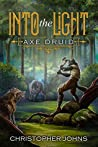 Into the Light (Axe Druid Book 1)