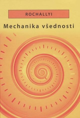 Mechanika všednosti by Radoslav Rochallyi