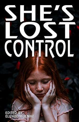 She's Lost Control by Elizabeth Jenike
