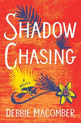 Shadow Chasing: A Novel (Debbie Macomber Classics)