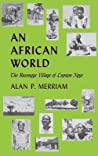 An African World: The Basongye Village of Lupupa Ngye