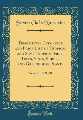 Descriptive Catalogue and Price List of Tropical and Semi