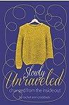 Slowly Unraveled:...