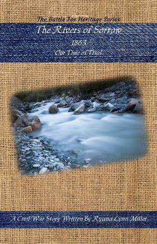 The Rivers of Sorrow by Ryana Lynn Miller
