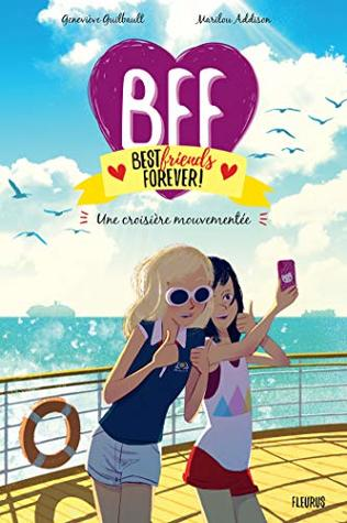 Une Croisiere Mouvementee Bff T 3 By Genevieve Guilbault